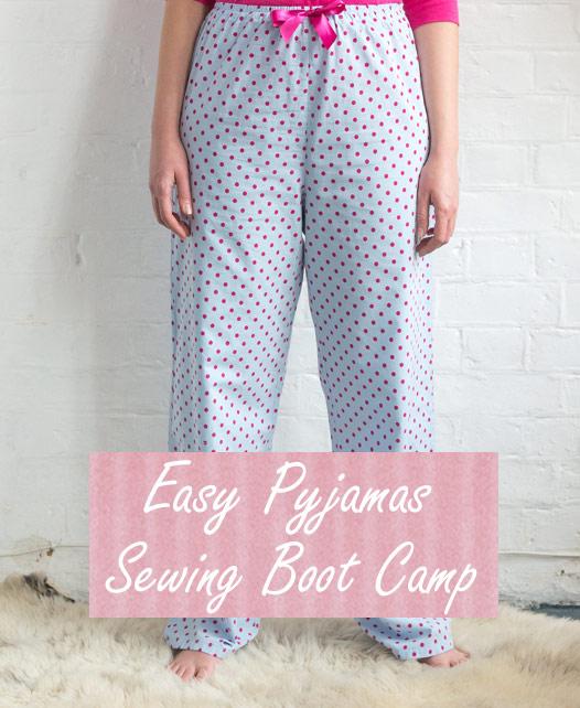 easy pyjamas sewing bootcamp