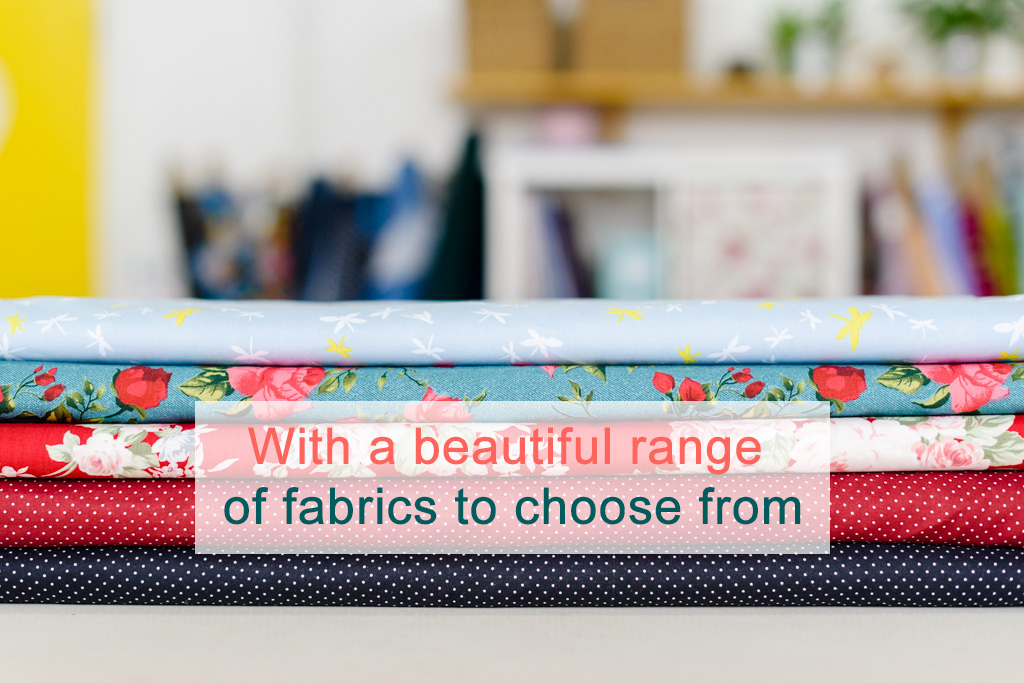 With a range of fabrics